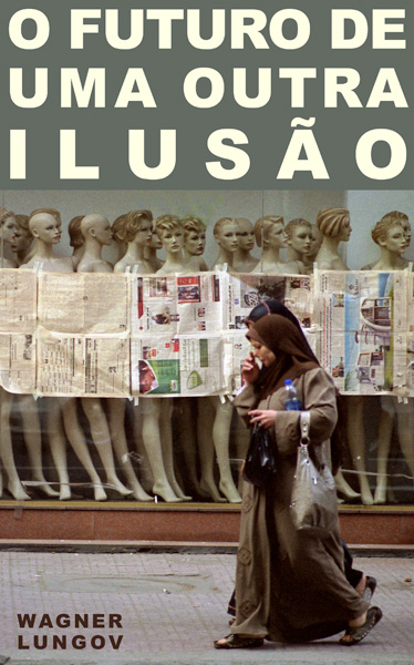 Capa do livro O Futuro de uma outra ilusão